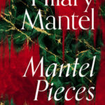 [PDF] [EPUB] Mantel Pieces: Royal Bodies and Other Writing from the London Review of Books Download