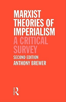 [PDF] [EPUB] Marxist Theories of Imperialism: A Critical Survey Download by Anthony  Brewer