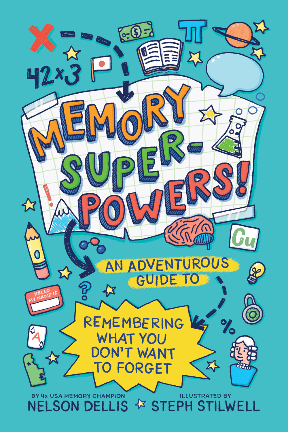 [PDF] [EPUB] Memory Superpowers!: An Adventurous Guide to Remembering What You Don't Want to Forget Download by Nelson Dellis