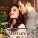 [PDF] [EPUB] Mistletoe and Sage (Northern Intrigue #4) Download