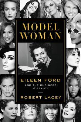 [PDF] [EPUB] Model Woman: Eileen Ford and the Business of Beauty Download by Robert Lacey