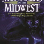 [PDF] [EPUB] Monsters of the Midwest: True Tales of Bigfoot, Werewolves and Other Legendary Creatures Download