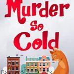 [PDF] [EPUB] Murder So Cold (Eagle Cove Mysteries Book 2) Download