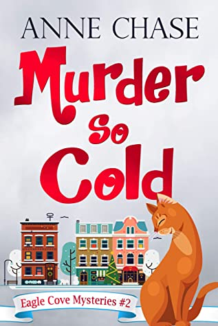 [PDF] [EPUB] Murder So Cold (Eagle Cove Mysteries Book 2) Download by Anne Chase