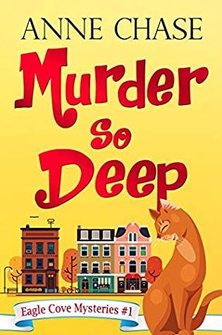 [PDF] [EPUB] Murder So Deep (Eagle Cove Mysteries Book 1) Download by Anne Chase