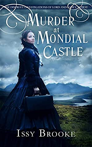 [PDF] [EPUB] Murder at Mondial Castle (The Discreet Investigations of Lord and Lady Calaway #1) Download by Issy Brooke
