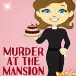 [PDF] [EPUB] Murder at the Mansion (Reverend Annabelle Dixon #2) Download