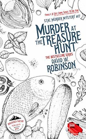 [PDF] [EPUB] Murder at the Treasure Hunt (#17 - Sanford Third Age Club Mystery) (STAC - Sanford Third Age Club Mystery) Download by David W.  Robinson