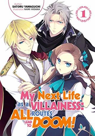 [PDF] [EPUB] My Next Life as a Villainess: All Routes Lead to Doom! Volume 1 Download by Satoru Yamaguchi