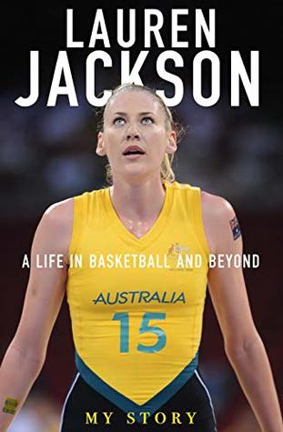 [PDF] [EPUB] My Story: A life in basketball and beyond Download by Lauren Jackson