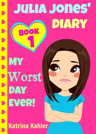 [PDF] [EPUB] My Worst Day Ever! (Julia Jones' Diary #1) Download by Katrina Kahler
