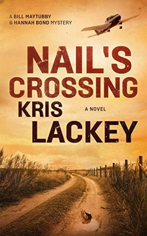 [PDF] [EPUB] Nail's Crossing (Bill Maytubby and Hannah Bond Mystery #1) Download by Kris Lackey