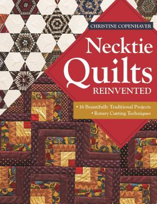 [PDF] [EPUB] Necktie Quilts Reinvented: 16 Beautifully Traditional Projects - Rotary Cutting Techniques Download by Christine Copenhaver