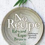 [PDF] [EPUB] No Recipe: Cooking as Spiritual Practice Download