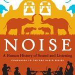 [PDF] [EPUB] Noise: A Human History of Sound and Listening Download