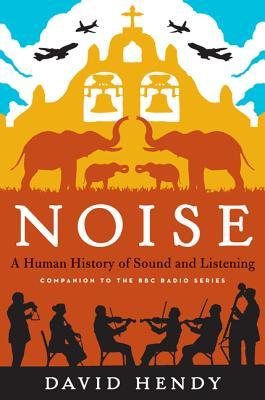 [PDF] [EPUB] Noise: A Human History of Sound and Listening Download by David Hendy