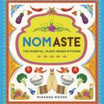 [PDF] [EPUB] Nom-aste: The Mindful, Plant-based Kitchen Download