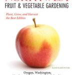 [PDF] [EPUB] Northwest Fruit and Vegetable Gardening: Plant, Grow, and Harvest the Best Edibles – Oregon, Washington, northern California, British Columbia Download