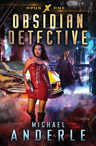 [PDF] [EPUB] Obsidian Detective (Opus X, #1) Download by Michael Anderle