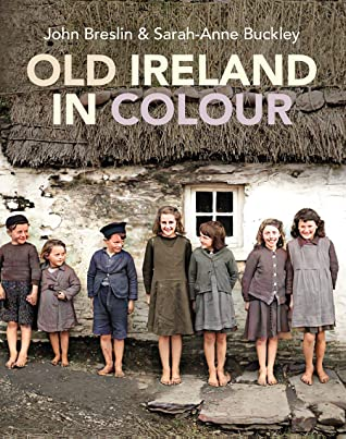 [PDF] [EPUB] Old Ireland in Colour Download by John Breslin