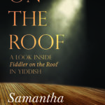 [PDF] [EPUB] On The Roof: A look inside Fiddler on the Roof in Yiddish Download