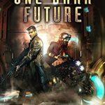 [PDF] [EPUB] One Dark Future (Opus X Book 8) Download