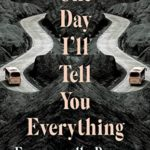 [PDF] [EPUB] One Day I'll Tell You Everything Download