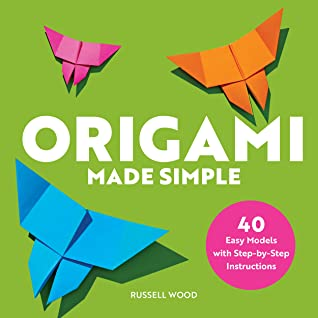 [PDF] [EPUB] Origami Made Simple: 40 Easy Models with Step-by-Step Instructions Download by Russell Wood
