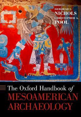 [PDF] [EPUB] Oxford Handbook of Mesoamerican Archaeology Download by Deborah L. Nichols
