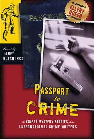 [PDF] [EPUB] Passport to Crime: Finest Mystery Stories from International Crime Writers Download by Janet Hutchings