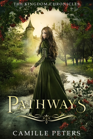 [PDF] [EPUB] Pathways (The Kingdom Chronicles, #1) Download by Camille  Peters