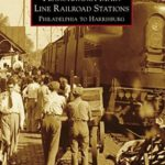 [PDF] [EPUB] Pennsylvania Main Line Railroad Stations: Philadelphia to Harrisburg (Images of Rail) Download