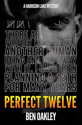 [PDF] [EPUB] Perfect Twelve (A Harrison Lake Mystery Book 2) Download by Ben Oakley