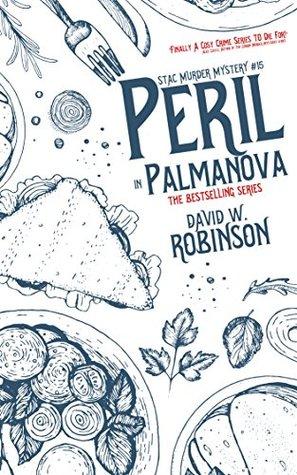 [PDF] [EPUB] Peril in Palmanova (#15 - Sanford Third Age Club Mystery) (STAC - Sanford Third Age Club Mystery) Download by David W.  Robinson