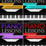 [PDF] [EPUB] Piano Lessons for Beginners: 4 in 1- Beginner's Guide+ Tips and Tricks+ Simple and Effective Strategies+ Advanced strategies to learn piano Lessons Download
