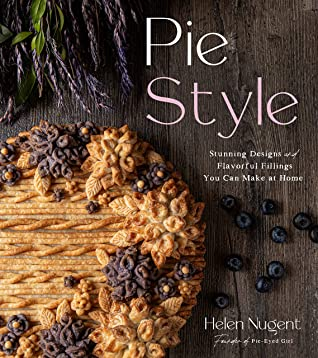 [PDF] [EPUB] Pie Style: Stunning Designs and Flavorful Fillings You Can Make at Home Download by Helen Nugent