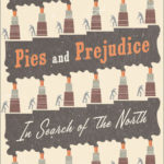 [PDF] [EPUB] Pies and Prejudice: In Search of the North Download