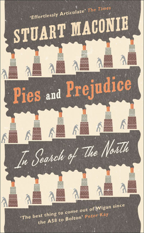 [PDF] [EPUB] Pies and Prejudice: In Search of the North Download by Stuart Maconie