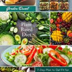 [PDF] [EPUB] Plant Based Diet Cookbook: Improve Your Lifestyle Eating Healthy and Natural Food with Easy Recipes for Beginners Download