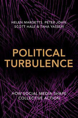 [PDF] [EPUB] Political Turbulence: How Social Media Shape Collective Action Download by Helen Margetts