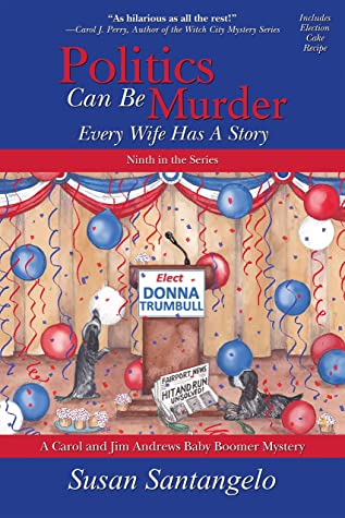 [PDF] [EPUB] Politics Can Be Murder: Every Wife Has a Story (A Baby Boomer Mystery Book 9) Download by Susan Santangelo