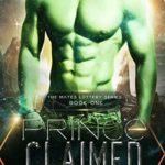 [PDF] [EPUB] Prince Claimed: A Sci-Fi Alien Warrior Romance (The Mates Lottery, #1) Download