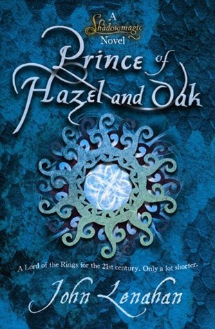 [PDF] [EPUB] Prince of Hazel and Oak (Shadowmagic, #2) Download by John Lenahan