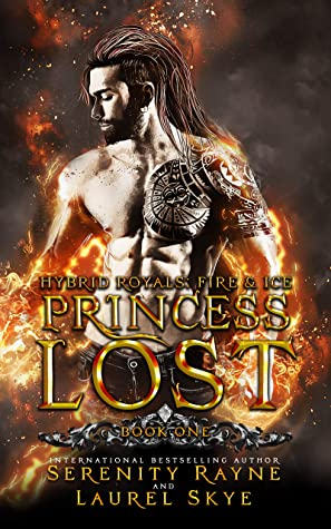 [PDF] [EPUB] Princess Lost (Hybrid Royals: Fire and Ice Book 1) Download by Serenity Rayne
