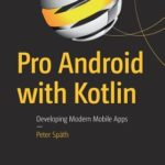 [PDF] [EPUB] Pro Android with Kotlin: Developing Modern Mobile Apps Download