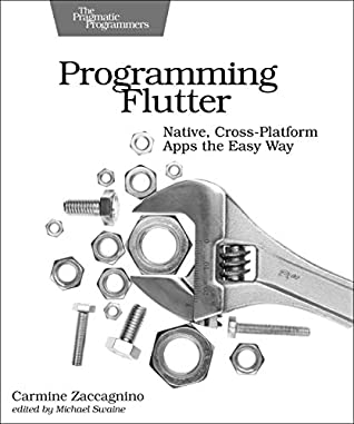 [PDF] [EPUB] Programming Flutter: Native, Cross-Platform Apps the Easy Way Download by Carmine Zaccagnino