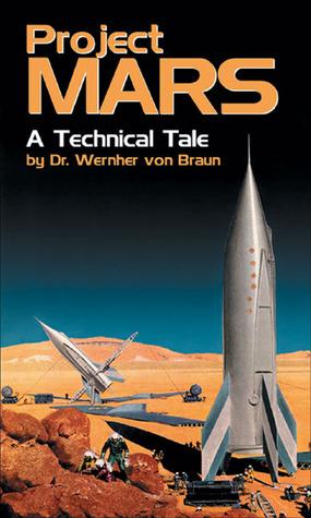[PDF] [EPUB] Project MARS: A Technical Tale Download by Wernher von Braun
