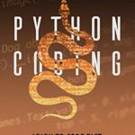 [PDF] [EPUB] Python Coding: Learn To Code Fast. Python For Data Analysis And Machine Learning. Advanced Methods To Learn How To Create Codes. Practical Programming Strategies For Beginners. Download