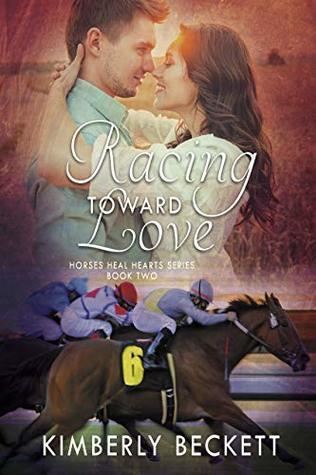 [PDF] [EPUB] Racing Toward Love (Horses Heal Hearts #2) Download by Kimberly Beckett