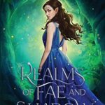 [PDF] [EPUB] Realms of Fae and Shadow: An Exclusive Fae Anthology Download